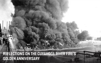 Reflections on the Cuyahoga River Fire's Golden Anniversary