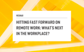 Hitting Fast Forward on Remote Work